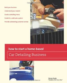 How to Start a Home-based Car Detailing Business (Home-Based Business Series) - http://musclecarheaven.net/?product=how-to-start-a-home-based-car-detailing-business-home-based-business-series