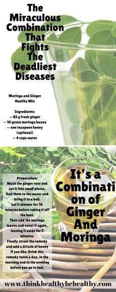 The Miraculous Combination That Fights The Deadliest Diseases Of The 21st Century - It's a Combination of Ginger And Moringa