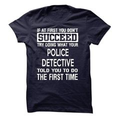 Police Detective T Shirts, Hoodies. Get it now ==► https://www.sunfrog.com/LifeStyle/Police-Detective-T-Shirt-50458345-Guys.html?41382