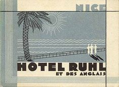 """Nice Hotel Ruhl et des Anglais,"" circa 1935 Luggage Labels, Travel Brochure, Vintage Travel, Best Hotels, Nice France, Hospitality, Design, Spaces, Deco"