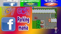 Parking mania - Facebook - Juegos F.A.F.