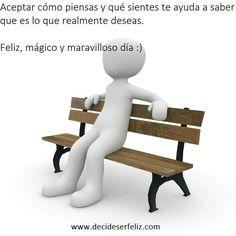Aceptar cómo piensas y qué sientes te ayuda a saber que es lo que realmente deseas.  Feliz, mágico y maravilloso día :) www.decideserfeliz.com