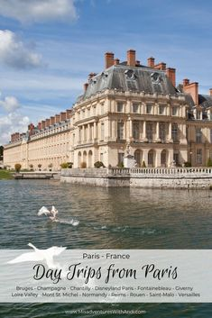 The best day trips from Paris, how far they are from Paris and how to get to them. There are plenty of really awesome day trips from Paris that will give you a break. Things to do in France. Things to do outside of Paris. Paris day trips and tours. #paris #france #europe