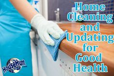Home Cleaning and Updating for Good Health