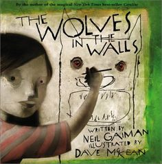 Picture book, Wolves in the Walls, by Neil Gaiman, ill. by Dave McKean Dave Mckean, Neil Gaiman, Coraline, Wall Writing, Writing Ideas, Halloween Books, Children's Picture Books, Great Books, Teaching Kids