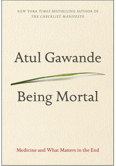 """The """"Think"""" Book You'll Talk About for Months  Read more: http://www.oprah.com/book/Best-Books-of-2014-Being-Mortal-Medicine-and-What-Matters-in-the-End?editors_pick_id=55155&c=2#ixzz3M7XUGH5g"""