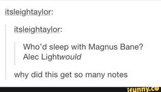 malec   I have such terrible humor. What am I saying?! My humor is brilliant! XD