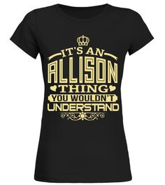 # ALLISON THING GOLD SHIRTS .  ALLISON THING GOLD SHIRTS. IF YOU PROUD YOUR NAME, THIS SHIRT MAKES A GREAT GIFT FOR YOU AND YOUR FAMILY ON THE SPECIAL DAY.---ALLISON FAMILY, ALLISON NAME SHIRTS, ALLISON NAME T SHIRTS, ALLISON TEES, ALLISON HOODIES, ALLISON LONG SLEEVE, ALLISON FUNNY SHIRTS, ALLISON THING, ALLISON HUSBAND, ALLISON MAMA, ALLISON LOVERS, ALLISON PAPA, ALLISON GRANDMA, ALLISON GRANDPA, ALLISON GIRL, ALLISON GUY, ALLISON TEAM