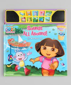 Take a look at this Dora the Explorer: Sounds All Around Book by Parade of Toys Collection on #zulily today!