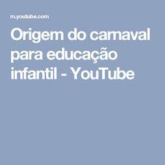 Origem do carnaval para educação infantil - YouTube