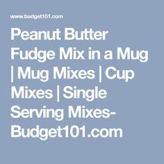 Peanut Butter Fudge Mix in a Mug | Mug Mixes | Cup Mixes | Single Serving Mixes- Budget101.com