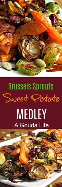 Caramelized Brussels Sprouts Sweet Potato Medley ~ roasted brussels sprouts and sweet potatoes drizzled with balsamic glaze and topped with dried cranberries & pepitas.