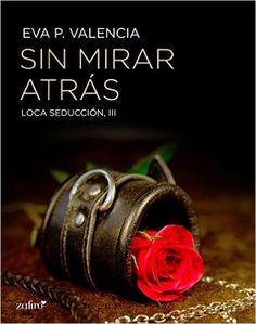 Sin Mirar Atrás. Eva P. Valencia. Novela erótica en versión Kindle.