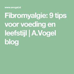 Fibromyalgie: 9 tips voor voeding en leefstijl   A.Vogel blog