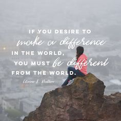 """If you desire to make a difference in the world, you must be different from the world."" -Elaine S. Dalton LDS Quotes #lds #mormon #christian #sharegoodness #helaman #armyofhelaman"