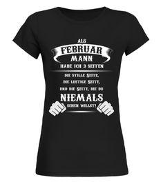 Als Februar Mann habe ich 3 Seiten Shirt