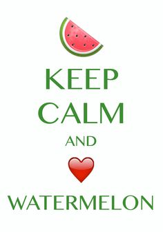 keep calm and love watermelon / Created with Keep Calm and Carry On for iOS #keepcalm #watermelon