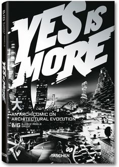 Buy Yes is More. An Archicomic on Architectural Evolution by Bjarke Ingels at Mighty Ape NZ. Yes is More is the easily accessible but unremittingly radical manifesto of Copenhagen-based architectural practice Bjarke Ingels Group, or BIG. Peter Zumthor, Big Sean, Manhattan New York, Contemporary Architecture, Amazing Architecture, Minimalist Architecture, Architecture Student, Architecture Design, Architecture Quotes