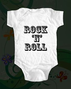 Rock 'N' Roll - fun saying printed on Infant Baby One-piece, Infant Tee, Toddler  T-Shirts on Etsy, $14.95