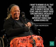 Toni Morrison, Sonia Sanchez, Ta-Nehisi Coates Discuss Art And Social Justice Jack Howard, Beloved Toni Morrison, Rockabilly Cars, Great Thinkers, Artist Quotes, Writing Quotes, It Goes On, Activists, Inspirational Quotes