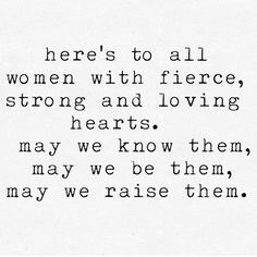 My kind of girls...#fierce #strong #lovinghearts May we know them, may we be them, may we raise them! Happy Thursday beautiful ladies...