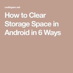 How to Clear Storage Space in Android in 6 Ways