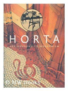 Art Nouveau And Modernism A Monographic Book Illustrating Hortau0027s Wide Rang  Of Styles From Art Nouveau