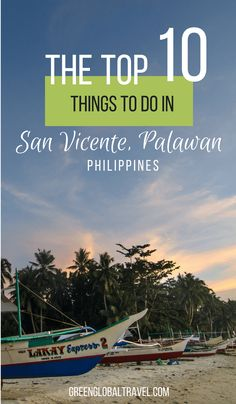 San Vicente Palawan Philippines is one of the top tropical islands to visit. Check out our top things to do including island hopping, swimming with sea turtles, hiking waterfalls, watching amazing sunsets and more! via @greenglobaltrvl