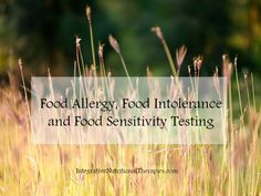Food Allergy, Food Intolerance and Food Sensitivity Testing - Melissa Malinowski, ND Naturopath Practitioner