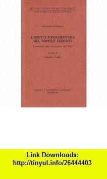 I diritti fondamentali del popolo tedesco Commento alla costituzione del 1848 (Testi storici, filosofici e letterari) (Italian Edition) (9788815047106) Theodor Mommsen , ISBN-10: 8815047107  , ISBN-13: 978-8815047106 ,  , tutorials , pdf , ebook , torrent , downloads , rapidshare , filesonic , hotfile , megaupload , fileserve