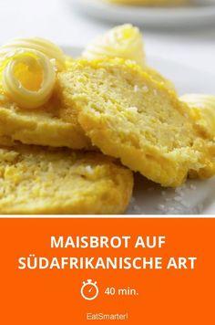 Maisbrot auf südafrikanische Art - smarter - Zeit: 40 Min.   eatsmarter.de