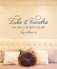 Gray Religious Scripture Personalized Wall Decal $24.99 Davis Vinyl Designs on Zulily:  I like the idea of this in a master bedroom.