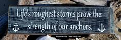Nautical Boat Anchor Wall Art Quote - Life's Roughest Storms Prove The Strength Of Our Anchors Quote Beach Sign