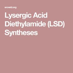 Lysergic Acid Diethylamide (LSD) Syntheses