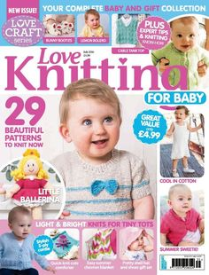 Love Knitting for Baby is a bi-monthly must-knit collection of beautiful clothes and accessories for babies and toddlers. Each issue includes over 25 knitting patterns, plus best buys, expert advice, baby yarn reviews and interviews with top designers.