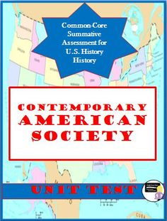 Contemporary American Society UNIT TEST Common Core Aligned - Editable(Secondary U.S. History) This product includes a 30-question unit summative assessment test for the unit on the Contemporary American Society for secondary U.S History. It includes three sections: multiple-choice, matching (match the quote with the President), and two political cartoon analysis questions.