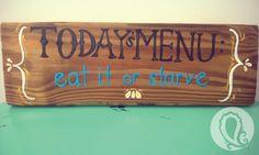 Today's Menu sign by Paisley Prints home designs #todaysmenu #menudesign #eatorstarve