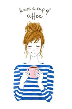 Coffee print Have a cup of coffee Girl print by morningswithcoffee