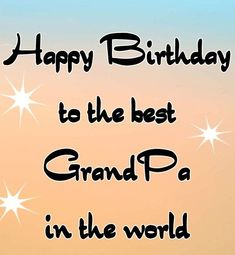 Short Happy Birthday wishes, messages, quotes and sayings for Grandfather to celebrate his birthday like never before. #happybirthday #wishes #grandfather #happybirthdaywishes #grandpa #bdaywishes Short Happy Birthday Wishes, Beautiful Birthday Wishes, Messages, Sayings, Quotes, Quotations, Lyrics, Text Posts