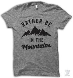 Rather Be In The Mountains.