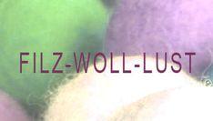 Filz-Woll-Lust Nassfilzen