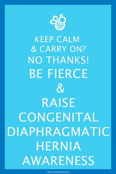 Sometimes in our frustration of all things congenital diaphragmatic hernia does to families, we must become fierce.