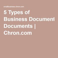 5 Types of Business Documents | Chron.com
