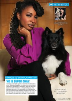 Hope everyone had an amazing holiday. Wanted to share my OK! Pets page out today in OK! magazine. Today we feature Shanola Hampton from the very funny show 'Shameless' Pick up a copy on stands now