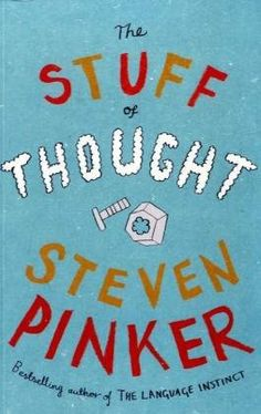 The Stuff of Thought. by Steven. Pinker,http://www.amazon.com/dp/1846140501/ref=cm_sw_r_pi_dp_-Qsdtb0XX4KET36E TOK 400
