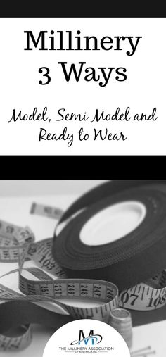 Millinery 3 Ways explores the topics of Model, Semi Model and Ready to Wear millinery types...find out more at our blog http://millineryaustralia.org/blog/