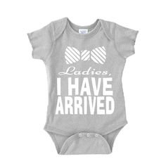 Ladies I Have Arrived! Baby Boy Bodysuit Snap On Lap Shoulder One Piece Newborn Baby Shower Gift by VESTYS on Etsy https://www.etsy.com/listing/222329289/ladies-i-have-arrived-baby-boy-bodysuit