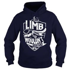 It's a LIMB Thing, You Wouldn't Understand T-Shirts, Hoodies. GET IT ==► Funny Tee Shirts