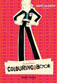 Ysl Pret-a-porter Coloring & Activity Book: Coloring, Actvity, and Inspiration Book Clever Kids, Shakespeare And Company, Helmut Newton, Rive Gauche, French Fashion Designers, Color Activities, Graphic Design Illustration, Ysl, Book Design