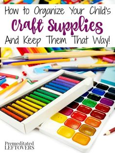 How to Organize Your Child's Craft Supplies- These tips for organizing craft supplies will help your kids find items easier and keep clutter at bay.